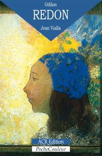 Odilon Redon : sa vie, son oeuvre