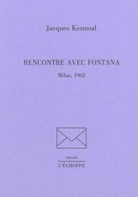 Rencontre avec Fontana : Milan, 1962
