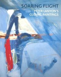 Soaring flight : Peter Lanyon's gliding paintings