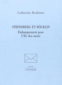 Strindberg et Böcklin : embarquement pour l'Île des morts