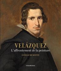 Velazquez : l'affrontement de la peinture