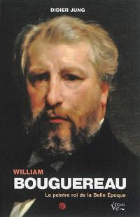 William Bouguereau : le peintre roi de la Belle Epoque