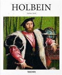 Hans Holbein, Le Jeune : 1497-1543 : le Raphaël allemand