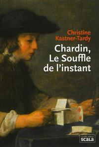 Chardin, le souffle de l'instant