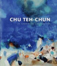 Chu Teh-Chun, les chemins de l'abstraction