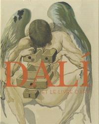 Dali et le livre d'art : exposition, Castres, Musée Goya, du 27 juin au 26 octobre 2014