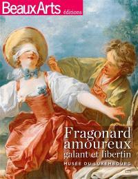 Fragonard amoureux : galant et libertin : Musée du Luxembourg