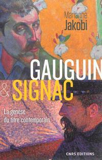 Gauguin & Signac : la genèse du titre contemporain