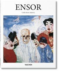 James Ensor : 1860-1949 : les masques, la mer et la mort