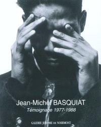 Jean-Michel Basquiat : témoignage 1977-1988