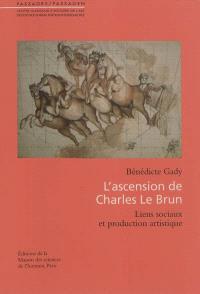 L'ascension de Charles Le Brun : liens sociaux et production artistique
