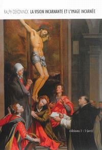 La vision incarnante et l'image incarnée : Santi di Tito et Caravage