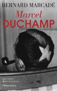 Marcel Duchamp : la vie à crédit : biographie