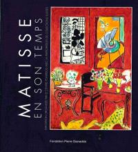 Matisse en son temps : exposition, Martigny, Fondation Pierre Gianadda, du 20 juin au 22 novembre 2015