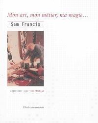 Mon art, mon métier, ma magie... : entretiens avec Yves Michaud