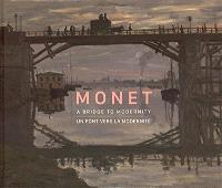 Monet : un pont vers la modernité = Monet : a bridge to modernity