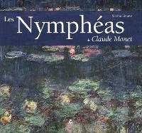 Claude Monet : water lilies = Les nymphéas = Seerosen = Nenufares = Ninfees = Waterlelies