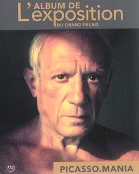 Picasso-mania : l'album de l'exposition du Grand Palais