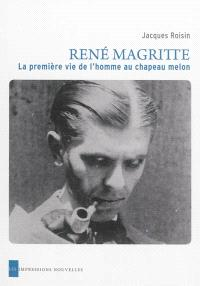 René Magritte : la première vie de l'homme au chapeau melon