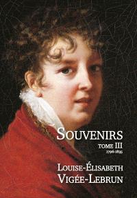 Souvenirs. Volume 3, 1796-1835