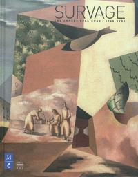 Survage : les années Collioure, 1925-1932 : exposition, Collioure, Musée d'art moderne, du 16 juin au 30 septembre 2012