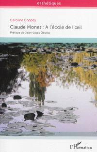 Claude Monet : à l'école de l'oeil