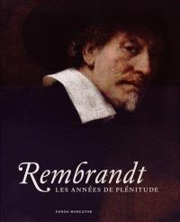 Rembrandt, les années de plénitude