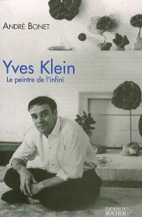 Yves Klein : le peintre de l'infini