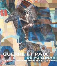Guerre et paix de Portinari : un chef-d'oeuvre brésilien pour l'ONU : exposition, Paris, Grand Palais, 6 mai-9 juin 2014