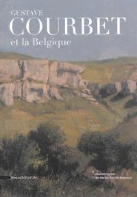 Gustave Courbet et la Belgique : réalisme de l'art vivant à l'art libre
