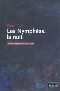 Les Nymphéas, la nuit : Claude Monet