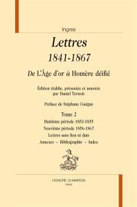 Lettres, 1841-1867 : de l'Age d'or à Homère déifié