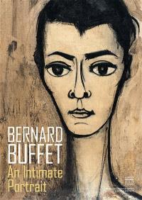 Bernard Buffet, an intimate portrait : exposition, Paris, Musée de Montmartre, du 20 octobre 2016 au 7 mars 2017