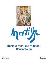 Bonjour monsieur Matisse ! : rencontre(s) : exposition, Nice, MAMAC, du 20 juin au 23 septembre 2013