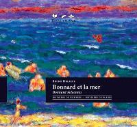 Bonnard et la mer : Bonnard méconnu : histoires de peintres, histoires de plages