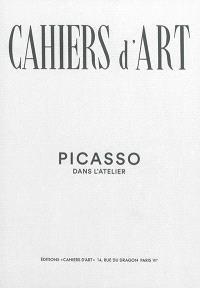 Cahiers d'art. n° N° spécial 2015, Picasso dans l'atelier