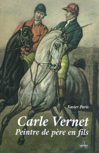 Carle Vernet, peintre de père en fils