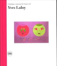 Catalogue raisonné de l'oeuvre d'Yves Laloy