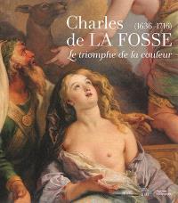 Charles de La Fosse (1636-1716) : le triomphe de la couleur