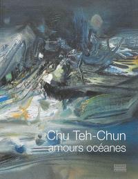 Chu Teh-Chun : amours océanes