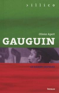 Gauguin : le dandy sauvage