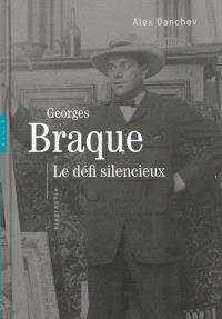 Georges Braque : le défi silencieux : biographie