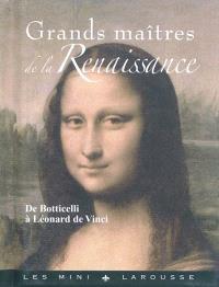 Grands maîtres de la Renaissance : de Botticelli à Léonard de Vinci