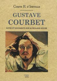 Gustave Courbet : notes et documents sur sa vie & son oeuvre
