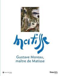 Gustave Moreau, maître de Matisse : exposition, Nice, Musée des beaux-arts, du 20 juin au 23 septembre 2013