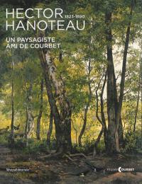 Hector Hanoteau, 1823-1890 : un paysagiste ami de Courbet