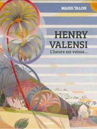 Henry Valensi, 1883-1960 : l'heure est venue... : musicalisme et cinépeinture