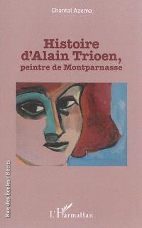 Histoire d'Alain Trioen, peintre de Montparnasse