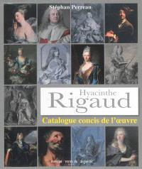 Hyacinthe Rigaud : catalogue concis de l'oeuvre