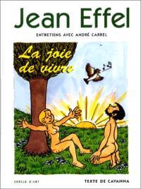 Jean Effel ou La joie de vivre : entretiens